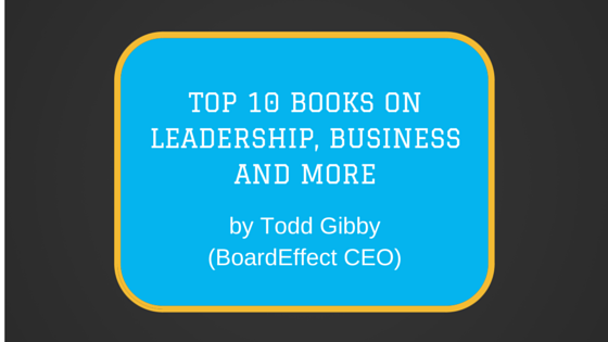 Top 10 Books on Leadership, Business and More by Todd Gibby