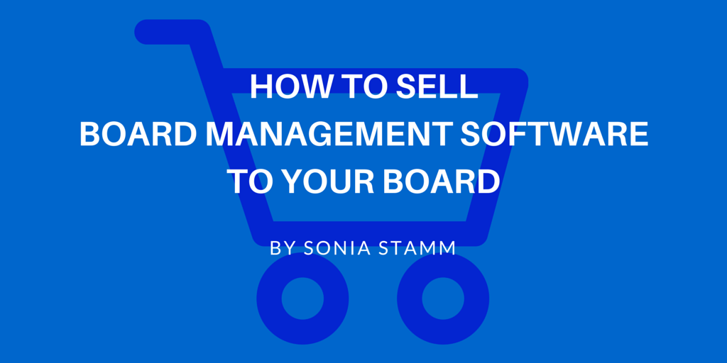How To Sell Board Management Software To Your Board