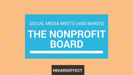 Social Media Meets (and Makes) The Nonprofit Board