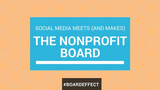 Social Media Meets (and Makes) The Nonprofit Board