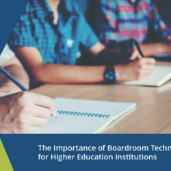 The Importance Of Boardroom Technology For Higher Education Institutions